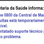 0800 da Central de Marcação de Consulta está temporariamente indisponível